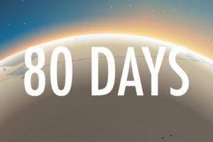 「80 DAYS」パスパルトゥーになってフォッグ氏と世界一周の旅をする